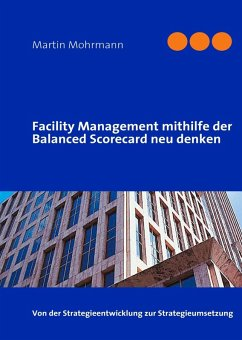 Facility Management mithilfe der Balanced Scorecard neu denken (eBook, ePUB)