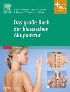 Das große Buch der klassischen Akupunktur - Bahr, Frank R.; Dorfer, Leopold; Jost, Franz; Litscher, Gerhard; Suwanda, Sandi; Zeitler, Hans