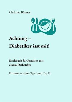 Achtung - Diabetiker isst mit! (eBook, ePUB)