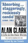 Alan Clark: A Life in his Own Words (eBook, ePUB)