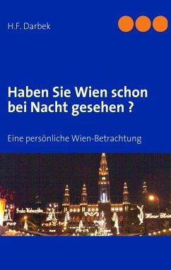 Haben Sie Wien schon bei Nacht gesehen ? (eBook, ePUB)