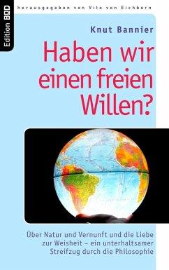 Haben wir einen freien Willen? (eBook, ePUB)