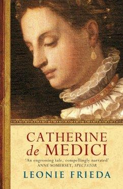 Catherine de Medici (eBook, ePUB) - Frieda, Leonie