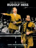 The Truth About Rudolf Hess (eBook, ePUB)