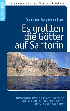Es grollten die Götter auf Santorin (eBook, ePUB) - Appenzeller, Verena