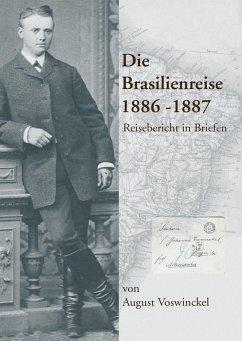 Die Brasilienreise 1886-1887 (eBook, ePUB)