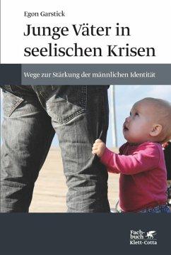 Junge Väter in seelischen Krisen (eBook, ePUB) - Garstick, Egon