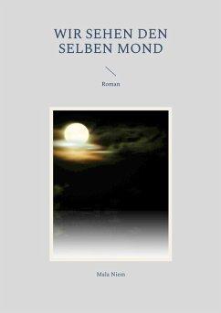 Wir sehen den selben Mond (eBook, ePUB)