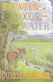 Between the Woods and the Water (eBook, ePUB)