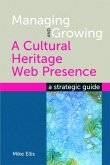 Managing and Growing a Cultural Heritage Web Presence (eBook, PDF)