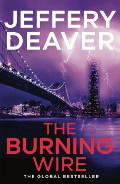 The Burning Wire (eBook, ePUB) - Deaver, Jeffery
