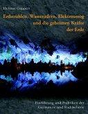 Erdstrahlen, Wasseradern, Elektrosmog und die geheimen Kräfte der Erde (eBook, ePUB)