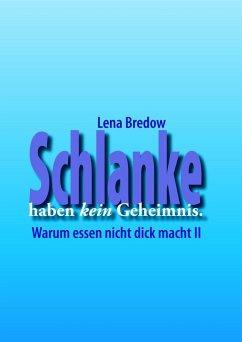 Schlanke haben kein Geheimnis (eBook, ePUB) - Bredow, Lena