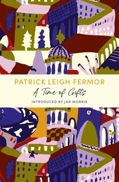 A Time of Gifts (eBook, ePUB) - Leigh Fermor, Patrick