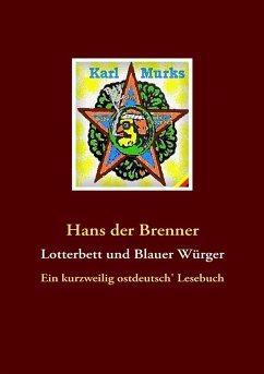 Lotterbett und Blauer Würger (eBook, ePUB) - Brenner, Hans Der