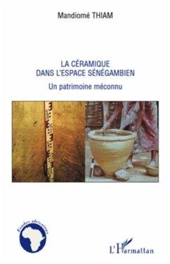 La ceramique dans l'espace senegambien - un patrimoine mecon (eBook, PDF)