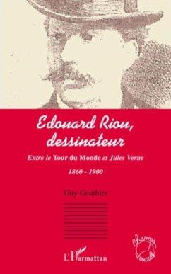 Edouard riou, dessinateur - entre le tour du monde et jules (eBook, PDF)