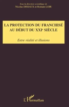 La protection du franchise au debut du xxie siEcle - entre r (eBook, PDF)