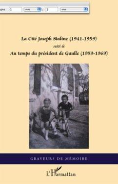 La cite joseph staline (1941 - 1959) - suivi de - au temps d (eBook, PDF)