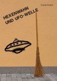 Hexenwahn und UFO-Welle (eBook, PDF)