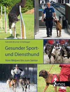 Gesunder Sport- und Diensthund (eBook, ePUB) - Scheidegger, Gabrielle