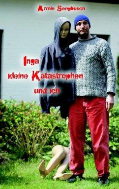 Inga, kleine Katastrophen und ich (eBook, ePUB)