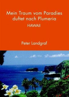Mein Traum vom Paradies duftet nach Plumeria (eBook, ePUB)