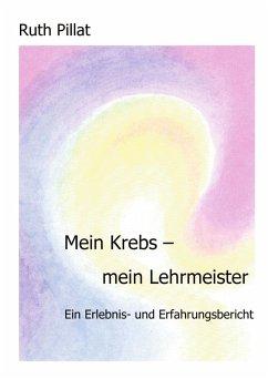 Mein Krebs - mein Lehrmeister (eBook, ePUB)