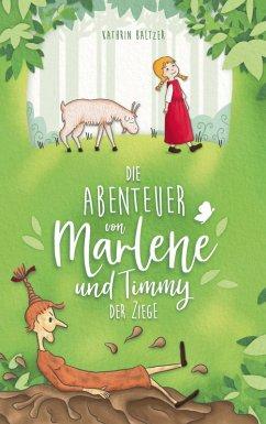 Die Abenteuer von Marlene und Timmy der Ziege (eBook, ePUB)