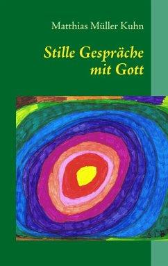 Stille Gespräche mit Gott (eBook, ePUB)