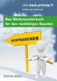 Das Nichtraucherbuch für den rückfälligen Raucher (eBook, ePUB)