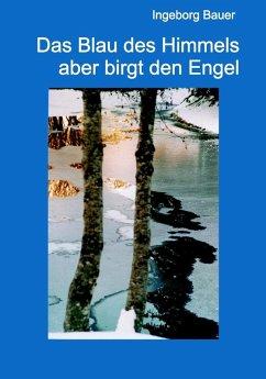 Das Blau des Himmels aber birgt den Engel (eBook, ePUB)