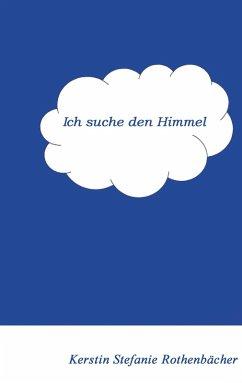 Ich suche den Himmel (eBook, ePUB)