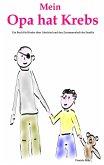 Mein Opa hat Krebs . Ein Buch für Kinder über Krankheit, Tod, Trauer, Abschied aber auch den Zusammenhalt der Familie (eBook, ePUB)