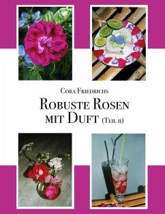 Robuste Rosen mit Duft Teil II (eBook, ePUB)