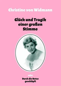 Glück und Tragik einer großen Stimme (eBook, ePUB) - Widmann, Christine von
