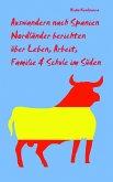 Auswandern nach Spanien - Nordländer berichten über Leben, Arbeit, Familie & Schule im Süden (eBook, ePUB)
