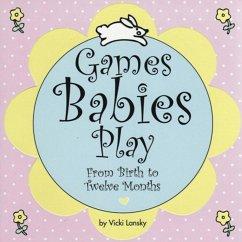 Games Babies Play (eBook, ePUB) - Lansky, Vicki