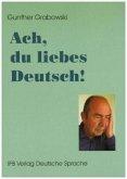 Ach, du liebes Deutsch!