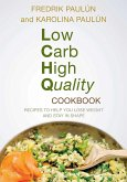 Low Carb High Quality Cookbook: Recipes to Help You Lose Weight and Stay in Shape