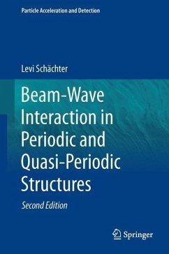 Beam-Wave Interaction in Periodic and Quasi-Periodic Structures - Schächter, Levi
