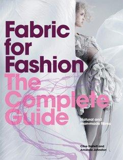 Fabric for Fashion, The Complete Guide - Johnston, Amanda;Hallett, Clive