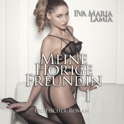 Meine hörige Freundin 1 (MP3-Download) - Lamia, Eva Maria