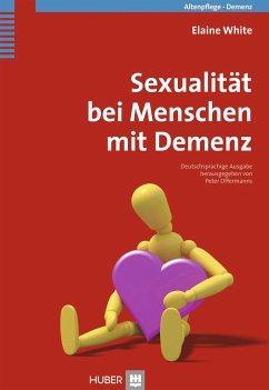 Sexualität bei Menschen mit Demenz - White, Elaine
