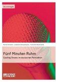 Fünf Minuten Ruhm. Casting Shows im deutschen Fernsehen