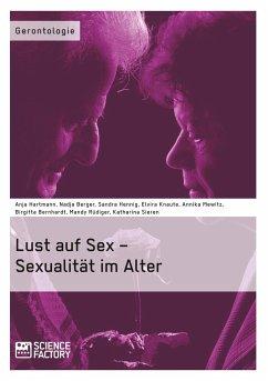 Lust auf Sex - Sexualität im Alter - Bernhardt, Birgitta; Rüdiger, Mandy; Mewitz, A.