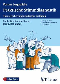 Praktische Stimmdiagnostik - Brockmann-Bauser, Meike;Bohlender, Jörg E.