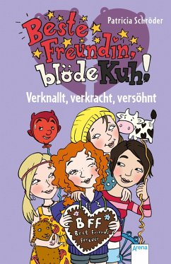 Verknallt, verkracht, versöhnt / Beste Freundin, blöde Kuh! Bd.4 (eBook, ePUB) - Schröder, Patricia