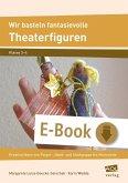 Wir basteln fantasievolle Theaterfiguren (eBook, PDF)