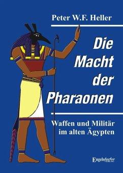 Die Macht der Pharaonen (eBook, ePUB) - Heller, Peter W. F.
